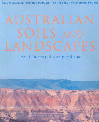 Australian Soils and Landscapes: An Illustrated Compendium