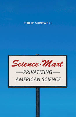 Science-Mart: Privatizing American Science