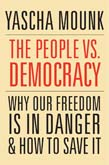 People vs. Democracy: Why Our Freedom Is in Danger and How to Save It