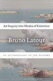 Inquiry into Modes of Existence: An Anthropology of the Moderns