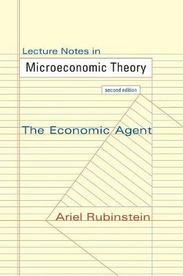 Lecture Notes in Microeconomic Theory: The Economic Agent - Second Edition