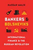 Bankers and Bolsheviks: International Finance and the Russian Revolution