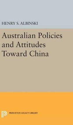 Australian Policies and Attitudes Toward China