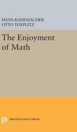 Enjoyment of Mathematics: Selections from Mathematics for the Amateur
