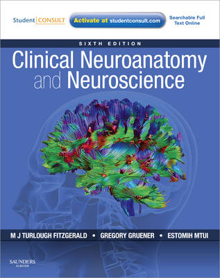 Clinical Neuroanatomy and Neuroscience: With STUDENT CONSULT Access