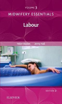 Midwifery Essentials: Labour, Volume 3  2nd Edition