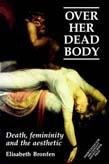 Over Her Dead Body: Death, Femininity An