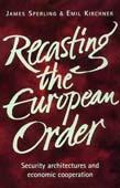 Recasting The European Order: Security Architectur