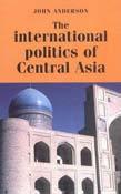 international politics of central Asia