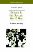 Britain And The Second World War: A Social History (POD)