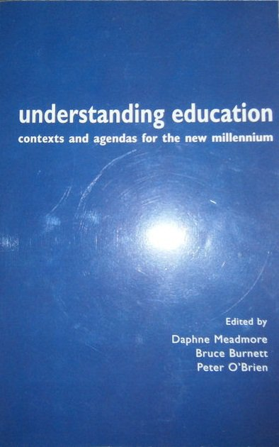 Understanding Education: Contexts and Agendas for the New Millennium