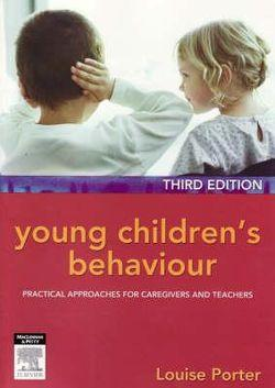 Young Children's Behaviour:  Practical Approaches for           Caregivers and Teachers 3rd edition