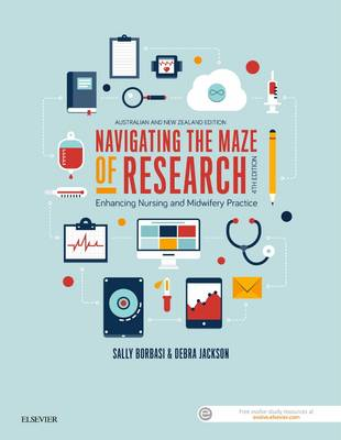 Navigating the Maze of Research: Enhancing Nursing and          Midwifery Practice 4E