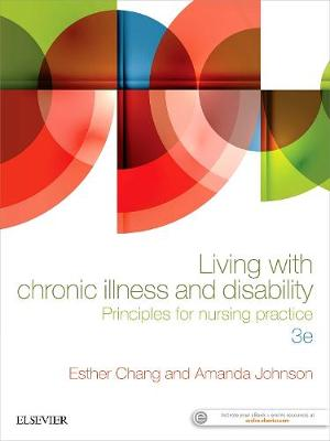 Living with Chronic Illness and Disability: Principles for      nursing practice 3rd edition