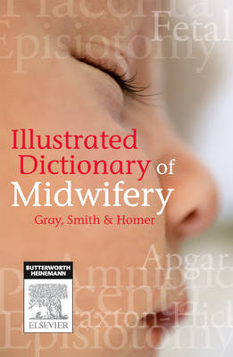 Illustrated Dictionary of Midwifery - Australian/New Zealand Version - E-Book