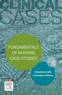 Clinical Cases: Fundamentals of nursing case studies - eBook