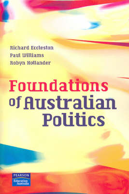 Foundations of Australian Politics (Pearson Original Edition)