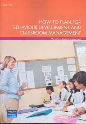 How to Plan for Behaviour Development and Classroom Management (Pearson Original Edition)
