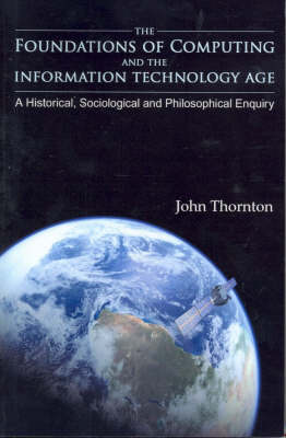The Foundations of Computing and the Information Technology Age (Pearson Original Edition)