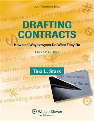 Drafting Contracts: How and Why Lawyers Do What They Do
