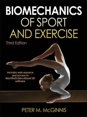 Biomechanics of Sport and Exercise With Web Resource and MaxTRAQ 2D Software Access 3ed