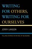 Writing for Others, Writing for Ourselves: Telling Stories in an Age of Blogging