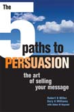 5 Paths to Persuasion: The Art of Selling Your Message