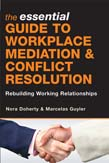 Essential Guide to Workplace Mediation and Conflict Resolution: Rebuilding Working Relationships