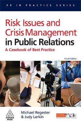 Risk Issues and Crisis Management in Public Relations: A Casebook of Best Practice 4ed
