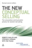 New Conceptual Selling: The Consultative Communication Process for Solution-led Selling 2ed