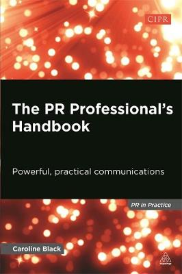 The PR Professional's Handbook: Powerful, Practical Communications
