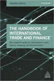 Handbook of International Trade and Finance: The Complete Guide for International Sales, Finance, Shipping and Administration 4ed