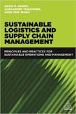 Sustainable Logistics and Supply Chain Management: Principles and Practices for Sustainable Operations and Management 2ed