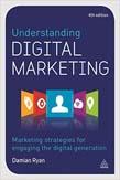 Understanding Digital Marketing: Marketing Strategies for Engaging the Digital Generation 4ed
