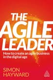 Agile Leader: How to Create an Agile Business in the Digital Age
