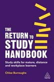 Return to Study Handbook: Study Skills for Mature, Distance, and Workplace Learners