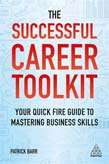 Successful Career Toolkit: Your Quick Fire Guide to Mastering Business Skills