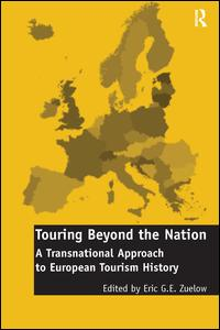 Touring Beyond the Nation: A Transnational Approach to European Tourism History