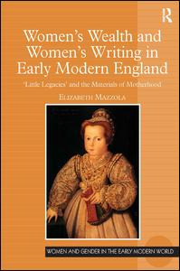 Women's Wealth and Women's Writing in Early Modern England