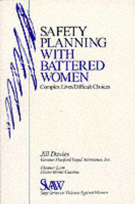 Safety Planning With Battered Women:complex Lives Difficult Decisions