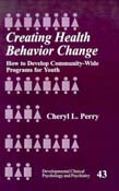 Creating Health Behavior Change: How to Develop Community-Wide Programs for Youth
