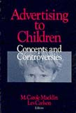 Advertising to Children: Concepts and Controversies