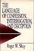 Language of Confession, Interrogation, and Deception