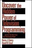 Uncover the Hidden Power of Television Programming: ... and Get the Most from Your Advertising Budget