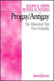 Progay/Antigay: The Rhetorical War Over Sexuality