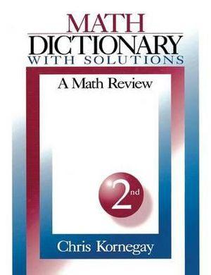 Math Dictionary with Solutions: a Math Review 2ed