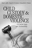 Child Custody and Domestic Violence: A Call for Safety and Accountability