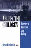 Neglected Children: Research, Practice, and Policy