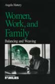 Women, Work, and Families: Balancing and Weaving