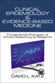 Clinical Epidemiology and Evidence-Based Medicine: Fundamental Principles of Clinical Reasoning and Research